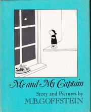 ME AND MY CAPTAIN by M.B. Goffstein
