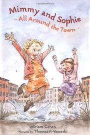 MIMMY AND SOPHIE ALL AROUND THE TOWN by Miriam Cohen