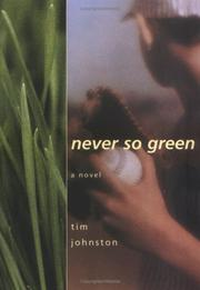 NEVER SO GREEN by Tim Johnston