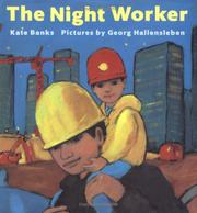 THE NIGHT WORKER by Kate Banks