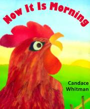 NOW IT IS MORNING by Candace Whitman