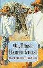 OH, THOSE HARPER GIRLS! by Kathleen Karr