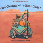 OLD GRANNY AND THE BEAN THIEF by Cynthia DeFelice