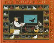 THE PAINTER WHO LOVED CHICKENS by Olivier Dunrea