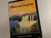 PEBOAN AND SEEGWUN by Charles Larry