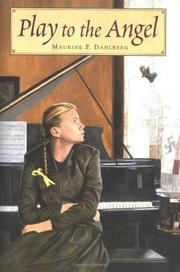 PLAY TO THE ANGEL by Maurine F. Dahlberg