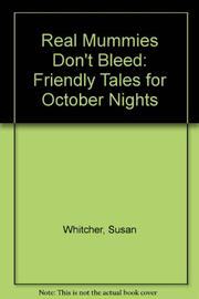 REAL MUMMIES DON'T BLEED by Susan Whitcher