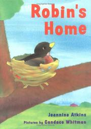 ROBIN'S HOME by Jeannine Atkins