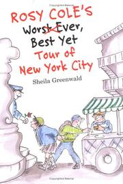 ROSY COLE'S WORST EVER, BEST YET TOUR OF NEW YORK CITY by Sheila Greenwald