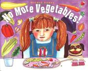 NO MORE VEGETABLES! by Nicole  Rubel