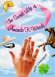 THE SECRET LIFE OF AMANDA K. WOODS by Ann Cameron