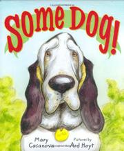 SOME DOG! by Mary Casanova
