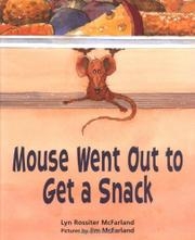 MOUSE WENT OUT TO GET A SNACK by Lyn Rossiter McFarland
