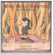 WHY MOLE SHOUTED by Lore Segal