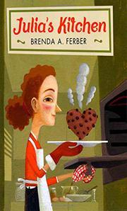 JULIA'S KITCHEN by Brenda A. Ferber