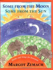 SOME FROM THE MOON SOME FROM THE SUN by Margot Zemach