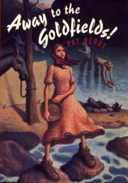 AWAY TO THE GOLDFIELDS! by Pat Derby