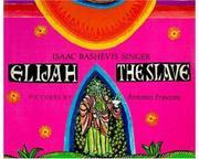 ELIJAH THE SLAVE by Elizabeth Shub