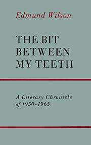 THE BIT BETWEEN MY TEETH by Edmund Wilson