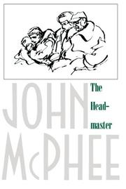 THE HEADMASTER by John McPhee