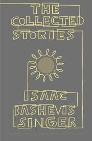 THE COLLECTED STORIES OF ISAAC BASHEVIS SINGER by Isaac Bashevis Singer