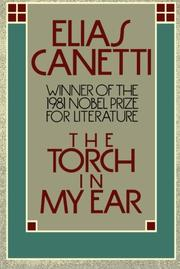 THE TORCH IN MY EAR by Elias Canetti