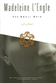 THE SMALL RAIN by Madeleine L'Engle