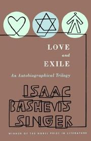 LOVE AND EXILE by Isaac Bashevis Singer