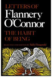 THE HABIT OF BEING by Flannery O'Connor