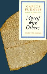 MYSELF WITH OTHERS by Carlos Fuentes