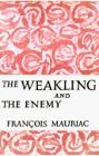 THE WEAKLING and THE ENEMY by Francois Mauriac