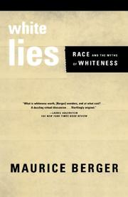 WHITE LIES: Race and the Myths of Whiteness by Maurice Berger
