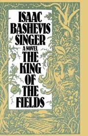 THE KING OF THE FIELDS by Isaac Bashevis Singer