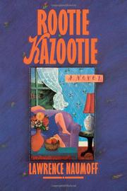ROOTIE KAZOOTIE by Lawrence Naumoff