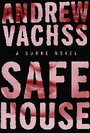 SAFE HOUSE by Andrew Vachss