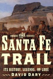 THE SANTA FE TRAIL by David Dary