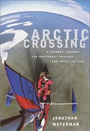 ARCTIC CROSSING by Jonathan Waterman