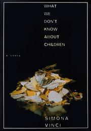 WHAT WE DON'T KNOW ABOUT CHILDREN by Simona Vinci