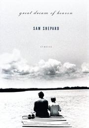 GREAT DREAM OF HEAVEN by Sam Shepard