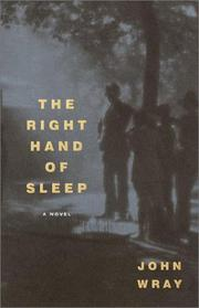 THE RIGHT HAND OF SLEEP by John Wray