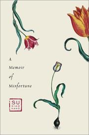 A MEMOIR OF MISFORTUNE by Su Xiaokang