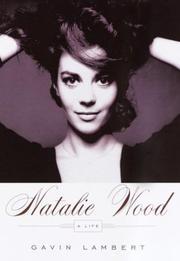 NATALIE WOOD by Gavin Lambert