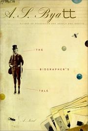 THE BIOGRAPHER'S TALE by A.S. Byatt