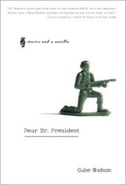 DEAR MR. PRESIDENT by Gabe Hudson
