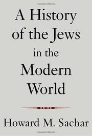 A HISTORY OF THE JEWS IN THE MODERN WORLD by Howard M. Sachar