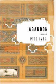 ABANDON by Pico Iyer