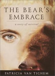 THE BEAR'S EMBRACE by Patricia Van Tighem