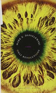 ONLY REVOLUTIONS by Mark Z. Danielewski