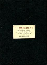 THE IVAN MOFFAT FILE by Gavin Lambert