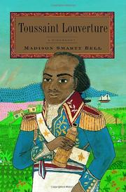 TOUSSAINT LOUVERTURE by Madison Smartt Bell